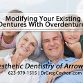 Modifying Your Existing Dentures With Overdentures