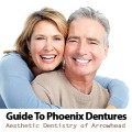Your Expert Guide To Phoenix AZ Cosmetic Dentures