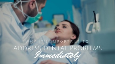 why its important to address dental problems immediately