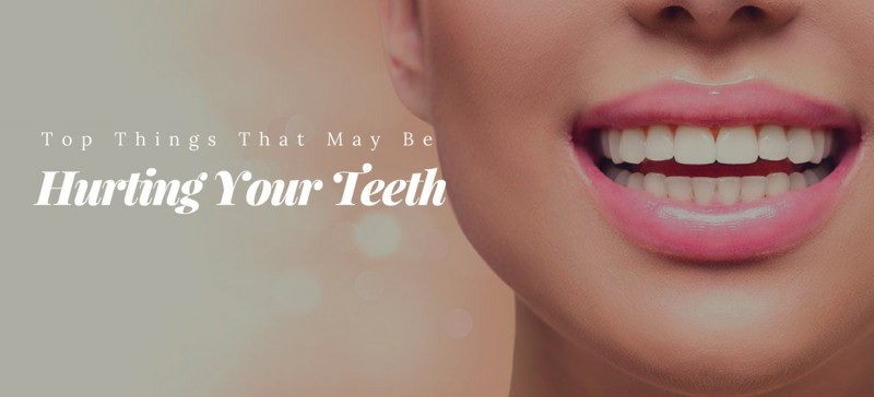top things that may be hurting your teeth