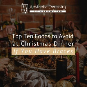 Top Ten Foods to Avoid at Christmas Dinner If You Have Braces